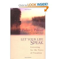 Recommended by Career Expert Michael McClure:  Let Your Life Speak: Listening for the Voice of Vocation