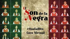 """El Son de la Negra - #VuelaAlto Coro Virtual Una treintena de jóvenes potosinos con apenas conocimientos musicales grabaron """"El Son de la Negra"""" y se convirtieron en un fenómeno en redes sociales."""