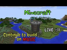 Minecraft '' Continue to build on music '' 🔴 LIVE 🔴 The Wolf Among Us, Off Game, One Chance, Survival Mode, Second Best, Sandbox, Three Dimensional, Minecraft