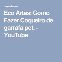 Eco Artes: Como Fazer Coqueiro de garrafa pet. - YouTube