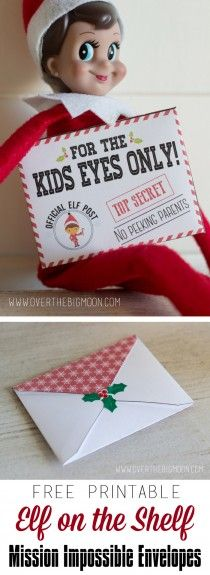 "Free Printable Elf on the Shelf Mission Impossible Envelopes and Mission Cards. The ideas for inside are cute. Things like ""Give your Mom a hug when she needs one"" and ""find someone who is alone on the playground and invite them to play with you and your friends."" They have blank mission cards too so you can create your own!"