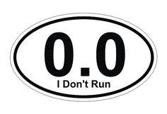0.0 I Dont Run Half Marathon Runner Oval Decal / Bumper Sticker / Window Label 3 x 5 via Etsy