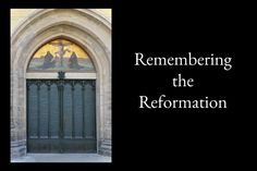 Remembering the Reformation: What's It Have To Do With Today? (And a bunch of resources for further study!) (growing4life.net)