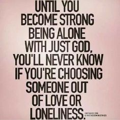 Quit trying to lean on someone else... Just lean on God!!!