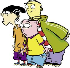 Ed, Edd and Eddy OMG THIS USED TO BE MY FAVORITE SHOW EVER!!!!! fricken love it!!!