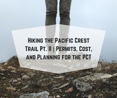 Hiking the PCT, Permits, Costs and planning