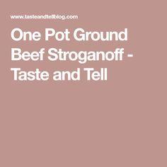 One Pot Ground Beef Stroganoff - Taste and Tell