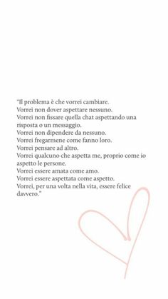 Vorrei.. Sassy Quotes, Love Quotes, Motivational Phrases, Inspirational Quotes, Deep Sentences, My Emotions, Feelings, Cute Phrases, Italian Quotes