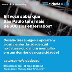 Did you know São Paulo has more than 300 rivers buried? Crowdfunding campaign