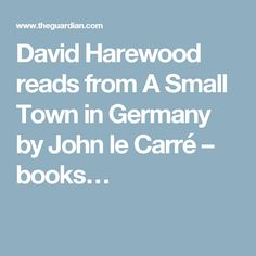 David Harewood reads from A Small Town in Germany by John le Carré – books…