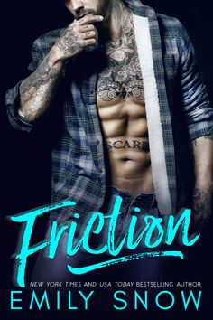 Friction by Emily Snow Publication Date: January 18th, 2017 Genre: Contemporary Romance Publisher: HEA Press Friction a SEXY All-New Standalone from Emily Snow is now LIVE! Former overachiever Lucy…