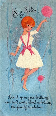 Vintage Hallmark Say Sister Birthday Greetings Card Birthday Greetings For Sister, Birthday Wishes And Images, Birthday Card Sayings, Vintage Birthday Cards, Best Birthday Wishes, Happy Birthday Sister, Happy Birthday Funny, Wishes Images, Vintage Greeting Cards