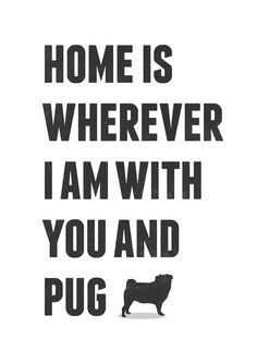 Typography Home Decor - Home is Wherever I am With you and pug - Retro-style typo poster print A3. $18.00, via Etsy.
