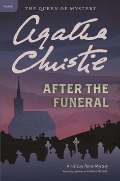 After the Funeral by Agatha Christie; alt: Funerals are Fatal; Hercule Poirot