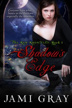 Shadow's Edge (Kyn Kronicles #1)  As judge, jury & executioner, Raine faces her past nightmares with Gavin, but will he condemn her or save her?
