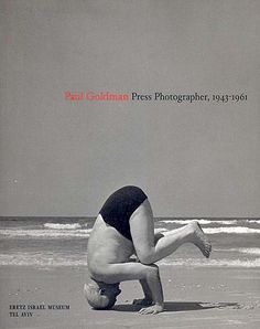 "Prime Minister David Ben-Gurion practicing Yoga, beach in Herzliya, 1957. Cover for ""Paul Goldman Press Photographer: 1943-1961"" published by Eretz Israel Museum, Tel Aviv, Keterpress Enterprises, 2004. The Budapest-born Goldman was one of very few photojournalists working in Palestine in the 1940s."