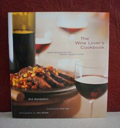 The Wine Lover's Cookbook by Sid Goldstein 1999, Softcover Wine Pairings Recipes
