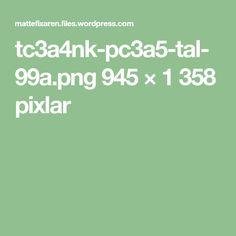 tc3a4nk-pc3a5-tal-99a.png 945 × 1358 pixlar