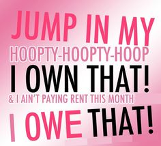 """Starships by Nicki Minaj. Lyrics: """"Jump in my hoopty-hoopty-hoop, I own that! And I ain't paying my rent this month, I owe that!""""♫ #Music #Songs #Quotes"""