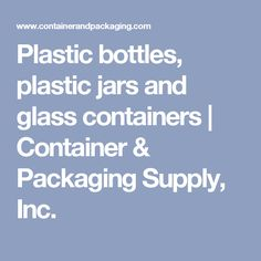 Plastic Bottles, Plastic Jars and Glass Containers Metal Containers, Packaging Supplies, Plastic Bottles, Food Storage, Glass Bottles, Essential Oils, Kitchen Organization, Amp, Green