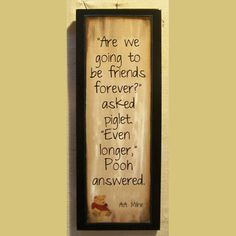 Friendship sign with a verse from winnie the pooh, and piglet too Lifelong Friends, True Friends, Gifts For Friends, Friendship Signs, Friend Friendship, Winnie The Pooh Tattoos, Gift Quotes, Simple Words, Sentimental Gifts