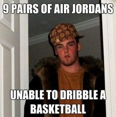 9 pairs of air jordans unable to dribble a basketball