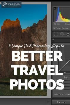 5 Simple Post Processing Steps to Better Travel Photos   by following these 5 easy steps with Adobe Lightroom, you can make almost any image stand out   The Planet D: Adventure Travel Blog