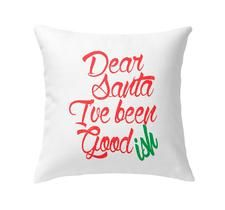 Dear Santa Goodish Throw Pillow