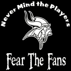 Minnesota Vikings Nevermind The Players by screenprintedtshirts, $12.00