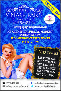 Our last vintage fair of 2013 is with Pop Up Vintage Fairs at Old Spitalfields Market. Saturday 21st December, 2013. Vintage Christmas shopping for the unique and different! #vintagefairs