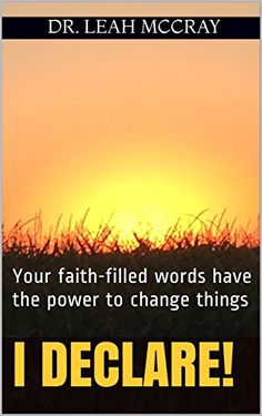 I Declare!: Your faith-filled words have the power to cha... https://www.amazon.com/dp/B01LYD7NTT/ref=cm_sw_r_pi_dp_x_7qN9xb1MQCF47