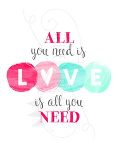 Love is all you need  - Printable Wall Art - Valentines Day - Wedding - Home Decor - Instant Download