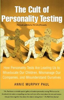 The Cult of Personality Testing - author Annie Murphy Paul. Paul is a graduate of Yale & the Columbia University Graduate School of Journalism, a former senior editor at Psychology Today; awarded the Rosalynn Carter Fellowship for Mental Health Journalism.  This book is an opposing view of various personality tests & how they're used. There is a Google Book excerpt, but that link is blocked by Pinterest.