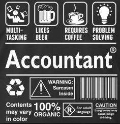 Except for the beer and language Funny Accounting Quotes, Accounting Career, Sarcastic Quotes, Funny Quotes, Funny Friday Memes, Friday Humor, Taxes Humor, Accountability Quotes, Funny Sms