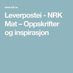 Leverpostei - NRK Mat – Oppskrifter og inspirasjon