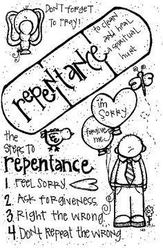 Melonheadz LDS illustrating: Repentence to do: http://beinglds.blogspot.com/2012/04/teaching-children-about-repentance.html