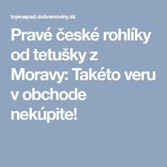 Pravé české rohlíky od tetušky z Moravy: Takéto veru v obchode nekúpite! Decor, Dekoration, Decoration