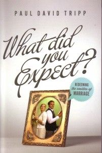 What Did You Expect?--Book by Paul David Tripp http://familyfortress.org/product/what-did-you-expect/