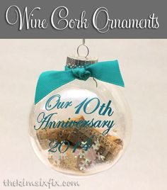 Sweet wedding gift idea, personalise with date & monogram! Cork ornaments.. Keep those special corks from important occassions, add them to a christmas ball ornament and personalize with the date.