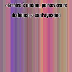 Frase conosciuta di Sant'Agostino su natura umana, perseveranza, sbagliare