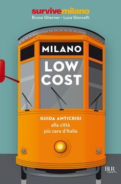 PER CHI RESTA IN CITTÀ Guida anti crisi alla città più cara d'Italia: tante occasioni per vivere davvero Milano godendovela in santa pace.