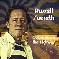 Adult Contemporary Rock/New Age Review: Russell Suereth-Going Down the Highway  Going Down the Highway is a good album worth more than just one listen. There is a lot more here besides the music that will get your interest.