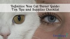 Definite New #cat #catowner #catguide - Top Tips and Supplies Checklist! @easyologypets