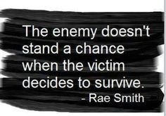 Narcissism Sayings | Narcissistic Abuse Quotes Decide to survive narcissistic abuse. via ...