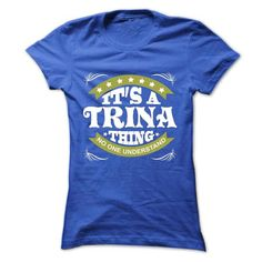 Its a TRINA Thing No One Understand - T Shirt, Hoodie,  - #gift box #food gift. TAKE IT => https://www.sunfrog.com/Names/Its-a-TRINA-Thing-No-One-Understand--T-Shirt-Hoodie-Hoodies-YearName-Birthday-Ladies.html?68278