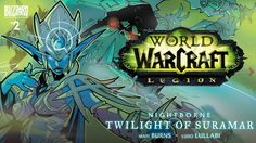 World of Warcraft: Legion -  Nightborne: Twilight of Suramar.  Deep within the night elven city of Suramar, home of the nightborne, the orc warlock Gul'dan issues a terrifying ultimatum: surrender the Nightwell, the source of their power, or see their homeland destroyed beneath the heel of the Burning Legion. As evil descends, the grand magistrix must decide whether to trust her enemy or risk all to stand strong.  Written by Matt Burns and illustrated by Ludo Lullabi.