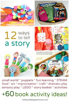 12 Ways to Tell a Story Plus 60 Book Activity Ideas for Toddlers and Preschoolers | Little Worlds Big Adventures