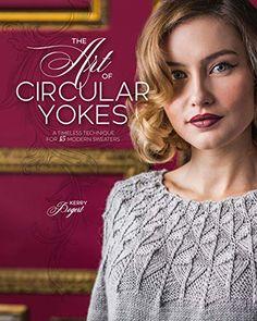 The Art of Circular Yokes: A Timeless Technique for 15 Modern Sweaters Knitting Books, Hand Knitting, Knitting Patterns, Knitting Sweaters, Knitting Machine, Knitting Ideas, Jennifer Wood, Garter Stitch, Stockinette