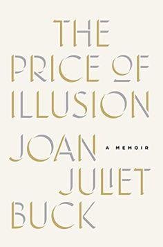 The Price of Illusion: A Memoir by Joan Juliet Buck https://www.amazon.com/dp/1476762945/ref=cm_sw_r_pi_dp_x_Qh15ybC59A39N