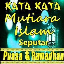 Kata Kata Mutiara Islam Menyambut Bulan Ramadhan Kata Kata